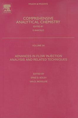 Advances in Flow Injection Analysis and Related Techniques - Comprehensive Analytical Chemistry v. 54 (Hardback)
