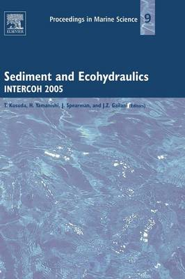 Sediment and Ecohydraulics: INTERCOH 2005 - Proceedings in Marine Science v. 9 (Hardback)