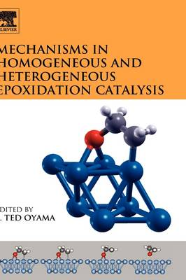 Mechanisms in Homogeneous and Heterogeneous Epoxidation Catalysis (Hardback)