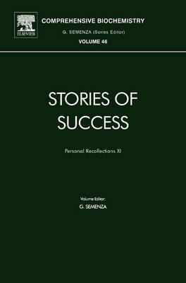 Stories of Success: Personal Recollections v. 11 - Comprehensive Biochemistry v. 46 (Hardback)