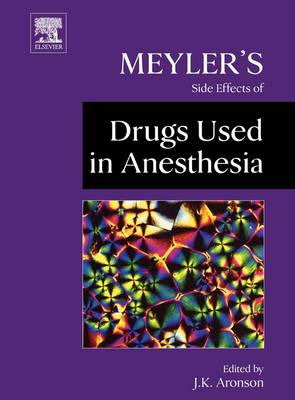 Meyler's Side Effects of Drugs Used in Anesthesia (Hardback)