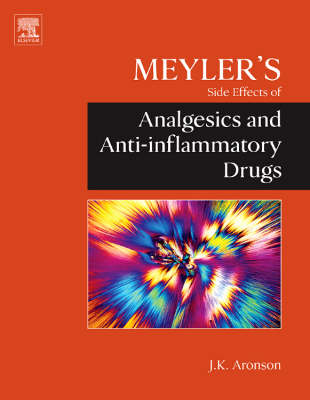 Meyler's Side Effects of Analgesics and Anti-inflammatory Drugs (Hardback)