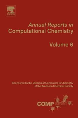 Annual Reports in Computational Chemistry - Annual Reports in Computational Chemistry 6 (Paperback)