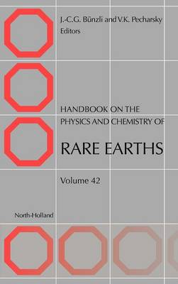 Handbook on the Physics and Chemistry of Rare Earths - Handbook on the Physics & Chemistry of Rare Earths 42 (Hardback)