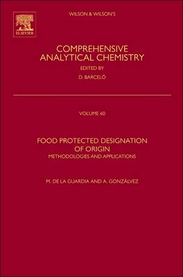 Food Protected Designation of Origin: Methodologies and Applications - Comprehensive Analytical Chemistry 60 (Hardback)