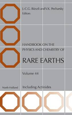 Handbook on the Physics and Chemistry of Rare Earths - Handbook on the Physics & Chemistry of Rare Earths 44 (Hardback)