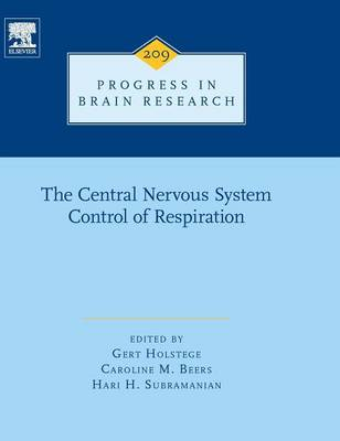 The Central Nervous System Control of Respiration: Part 1 - Progress in Brain Research 209 (Hardback)