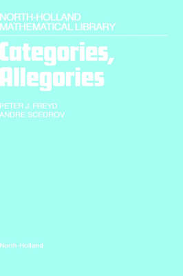 Categories, Allegories - North-Holland Mathematical Library v. 39 (Hardback)