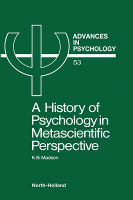 A History of Psychology in Metascientific Perspective - Advances in Psychology 53 (Hardback)