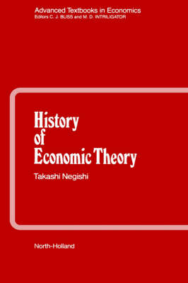 History of Economic Theory - Advanced Textbooks in Economics (Hardback)