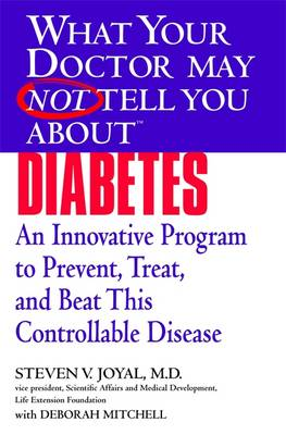 What Your Doctor May Not Tell You About Diabetes - What Your Doctor May Not Tell You (Paperback)