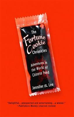 The Fortune Cookie Chronicles: Adventures in the World of Chinese Food (Paperback)