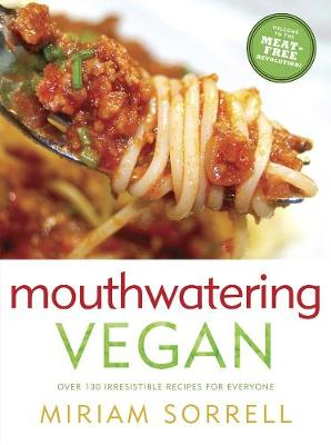 Mouthwatering Vegan: Over 130 Irresistible Recipes for Everyone (Paperback)
