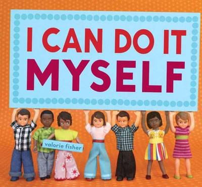 I Can Do it Myself (Hardback)