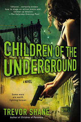 Children of the Underground: The Children of Paranoia Series (Paperback)