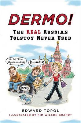 Dermo!: The Real Russian Tolstoy Never Used (Paperback)