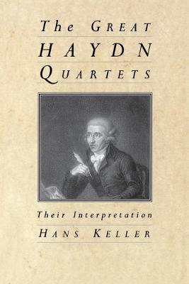 The Great Haydn Quartets: Their Interpretation (Paperback)