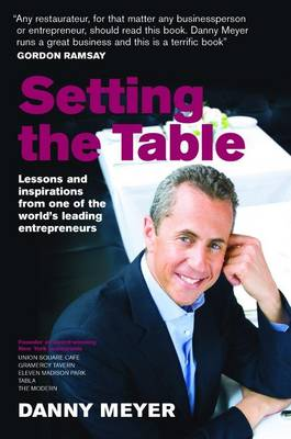 Setting the Table: Lessons and Inspirations from One of the World's Leading Entrepreneurs (Hardback)