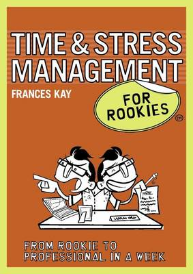 Time and Stress Management for Rookies - For Rookies (Paperback)