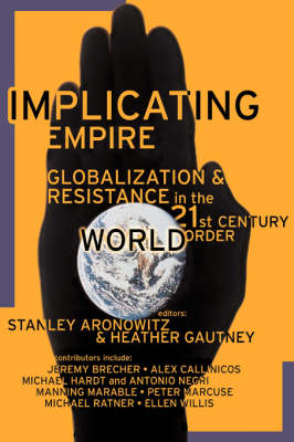 Implicating Empire: Globalization and Resistance in the 21st Century (Paperback)