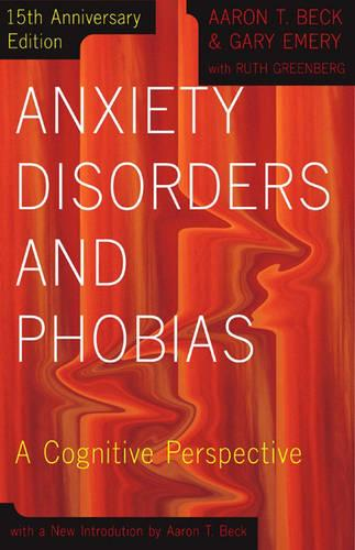 Anxiety Disorders and Phobias: A Cognitive Perspective (Paperback)