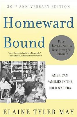 Homeward Bound: American Families in the Cold War Era (Paperback)