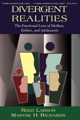Divergent Realities: The Emotional Lives of Mothers, Fathers and Adolescents (Paperback)