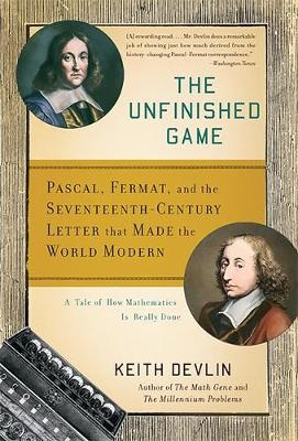 Unfinished Game: Pascal, Fermat, and the Seventeenth-Century Letter That Made the World Modern (Paperback)
