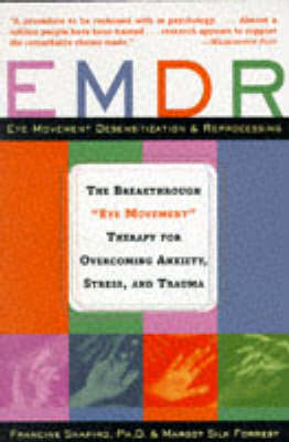 "EMDR: The Breakthrough ""Eye Movement"" Therapy for Overcoming Anxiety, Stress, and Trauma (Paperback)"