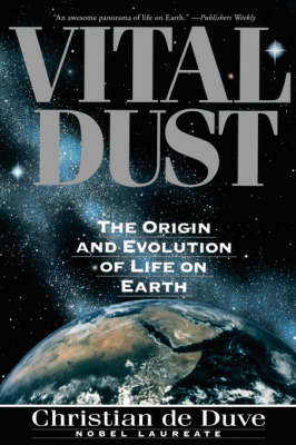 Vital Dust: The Origin and Evolution of Life on Earth (Paperback)