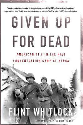 Given Up for Dead: American GI's in the Nazi Concentration Camp at Berga (Paperback)
