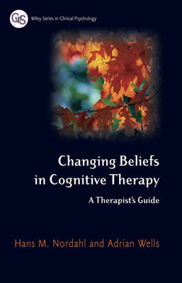 Changing Beliefs in Cognitive Therapy: A Therapist's Guide (Hardback)
