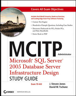 MCITP Administrator: Microsoft SQL Server 2005 Database Server Infrastructure Design Study Guide (Exam 70-443) (Mixed media product)