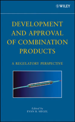 Development and Approval of Combination Products: A Regulatory Perspective (Hardback)
