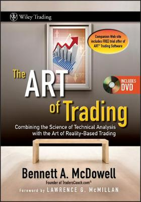 The ART of Trading: Combining the Science of Technical Analysis with the Art of Reality-Based Trading - Wiley Trading (Hardback)