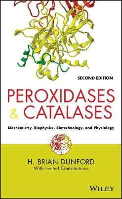 Peroxidases and Catalases: Biochemistry, Biophysics, Biotechnology and Physiology (Hardback)