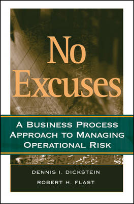 No Excuses: A Business Process Approach to Managing Operational Risk (Hardback)