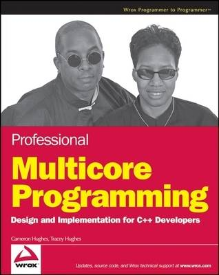 Professional Multicore Programming: Design and Implementation for C++ Developers (Paperback)