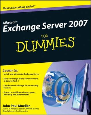 Microsoft Exchange Server 2007 For Dummies (Paperback)