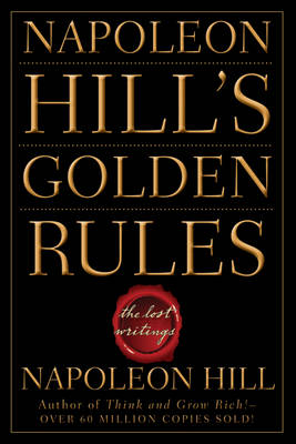 Napoleon Hill's Golden Rules: The Lost Writings (Paperback)