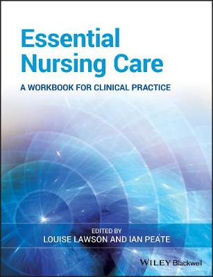 Essential Nursing Care: A Workbook for Clinical Practice (Paperback)