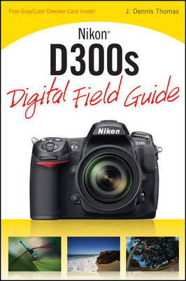 Nikon D300s Digital Field Guide - Digital Field Guide (Paperback)