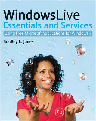 Windows Live Essentials and Services: Using Free Microsoft Applications for Windows 7 (Paperback)
