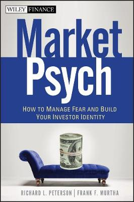 MarketPsych: How to Manage Fear and Build Your Investor Identity - Wiley Finance Series (Hardback)