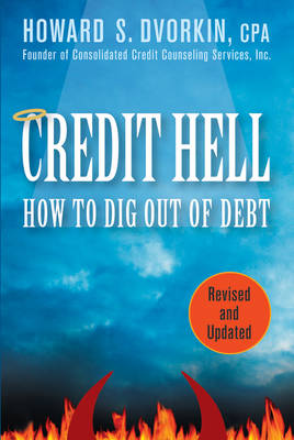 Credit Hell: How to Dig Out of Debt (Paperback)