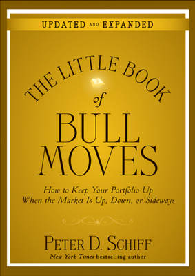 The Little Book of Bull Moves: How to Keep Your Portfolio Up When the Market is Up, Down, or Sideways - Little Books. Big Profits (Hardback)