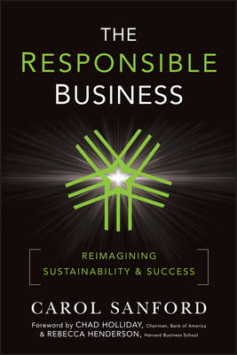 The Responsible Business: Reimagining Sustainability and Success (Hardback)