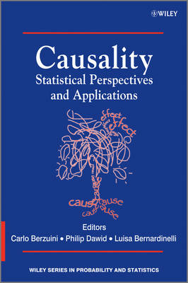 Causality: Statistical Perspectives and Applications - Wiley Series in Probability and Statistics (Hardback)