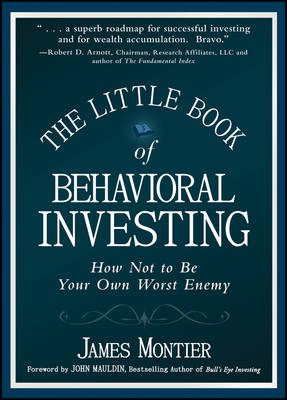 The Little Book of Behavioral Investing: How Not to be Your Own Worst Enemy - Little Books. Big Profits (Hardback)