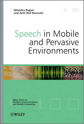 Speech in Mobile and Pervasive Environments - Wireless Communications and Mobile Computing (Hardback)